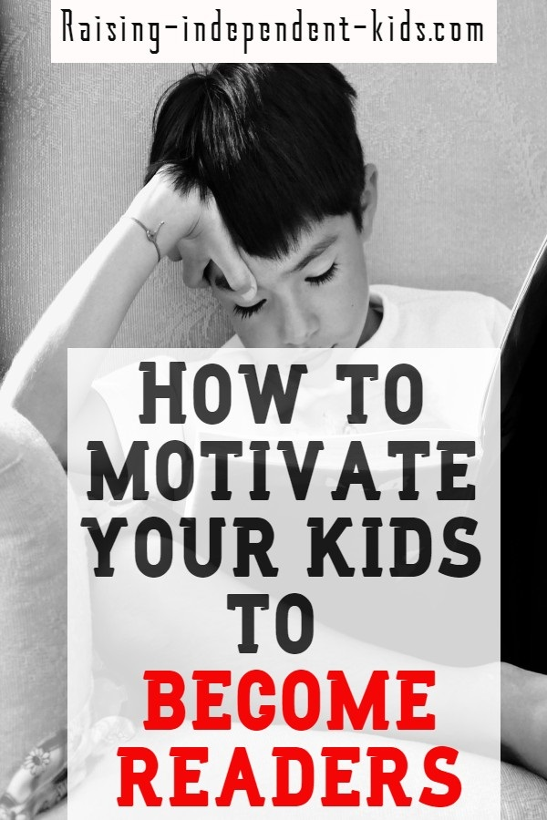How to motivate your kids to become readers
