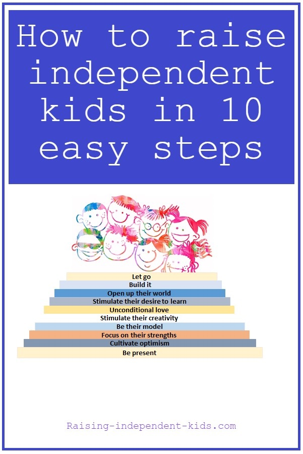 How to raise independent kids in 10 easy steps