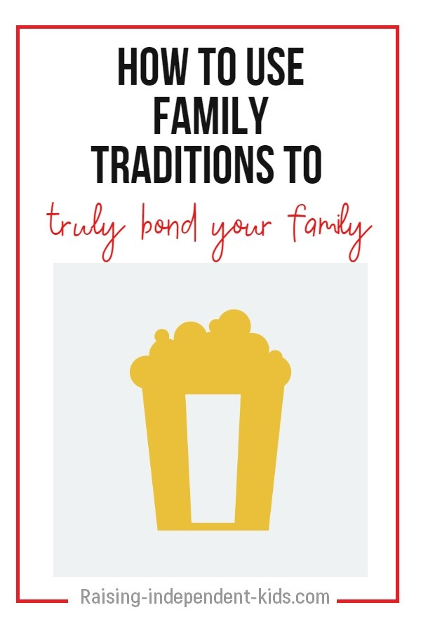 How to use family traditions to truly bond your family