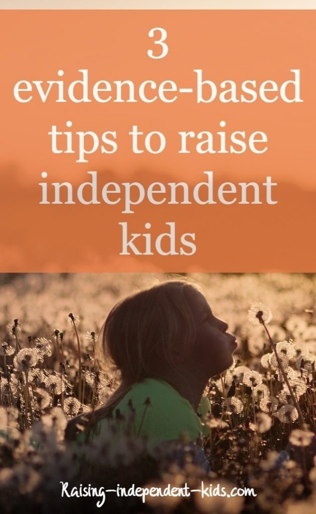 3 evidence-based tips to raise independent kids