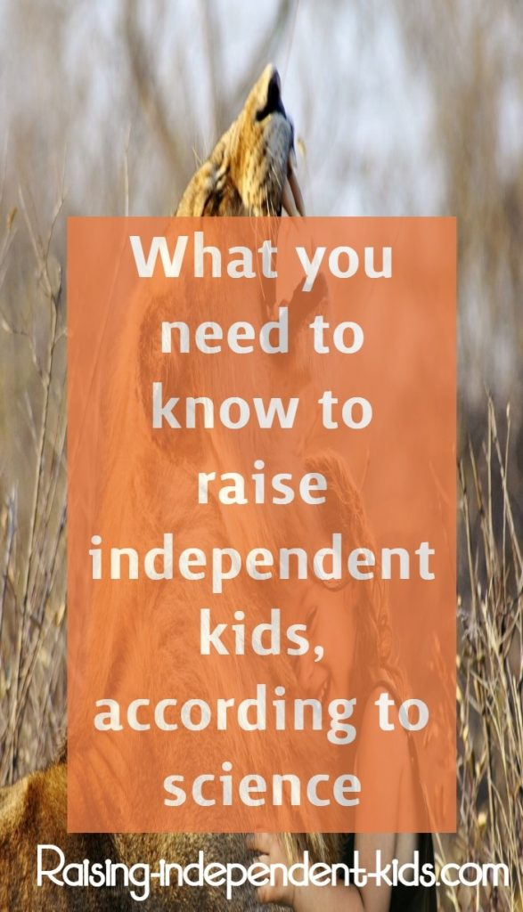What you need to know to raise independent kids, according to science