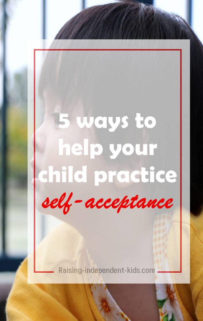 5 ways to help your child practice self-acceptance