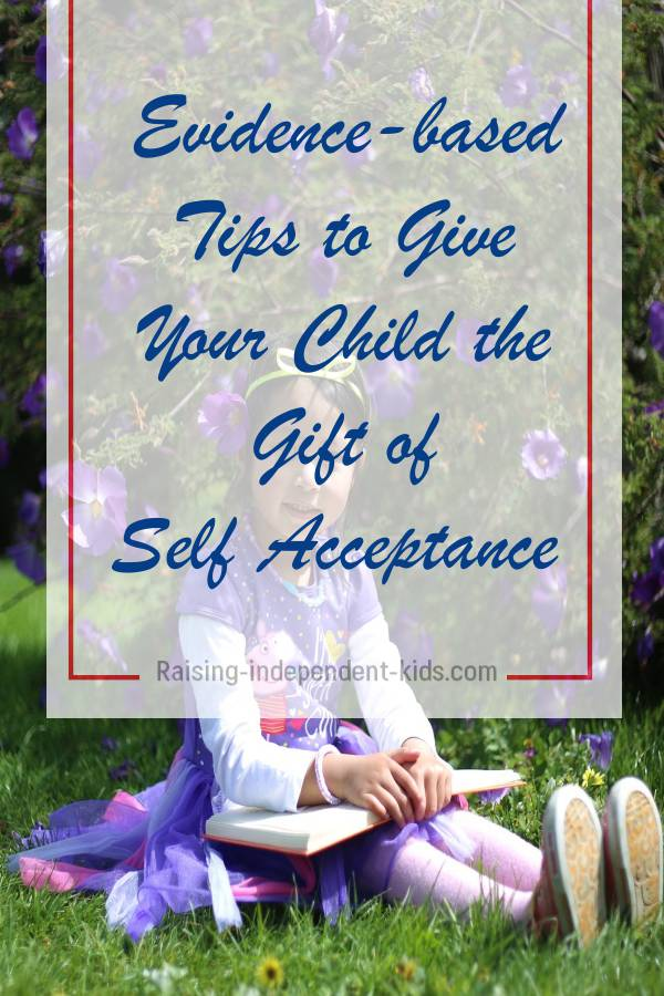 Evidence-based Tips to Give Your Child the Gift of Self Acceptance