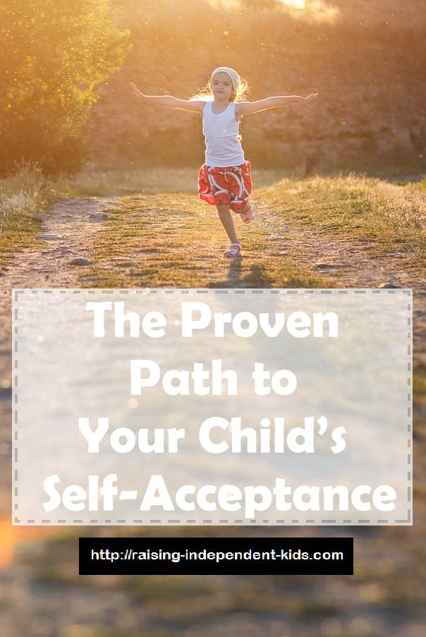The Proven Path to Your Child's Self-Acceptance