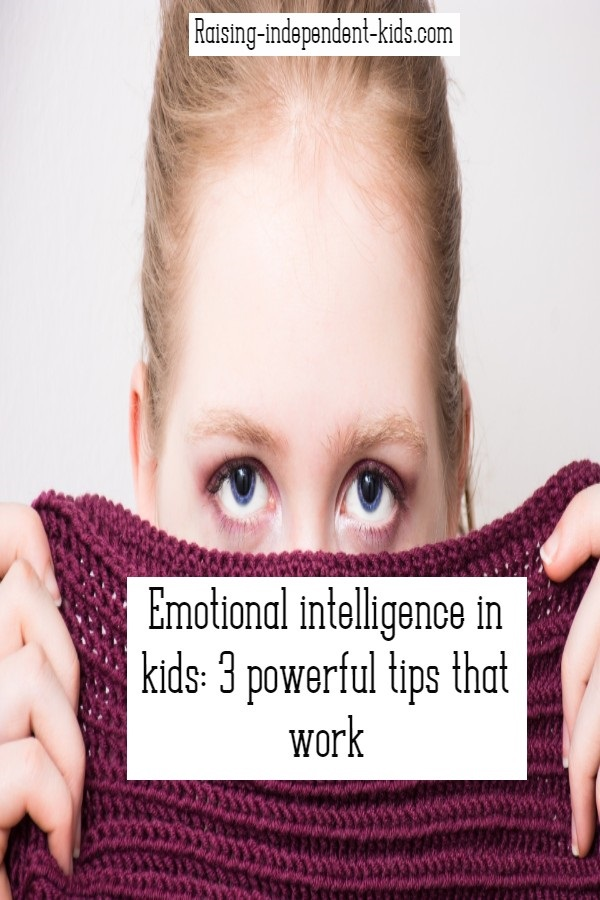 Emotional intelligence in kids: 3 powerful tips that work