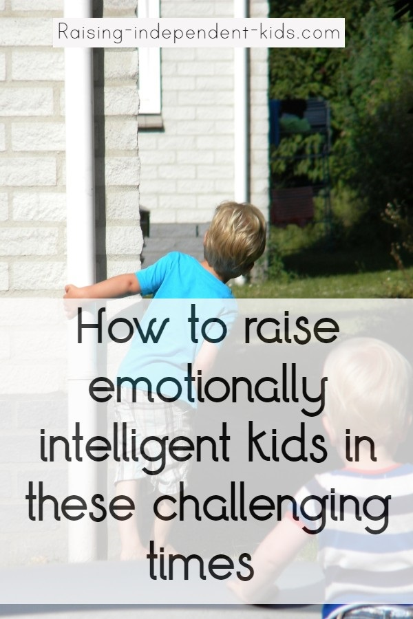 How to raise emotionally intelligent kids in these challenging times