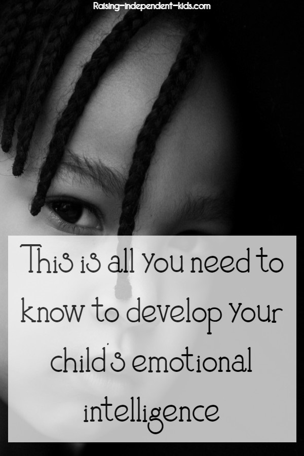 This is all you need to know to develop your child's emotional intelligence