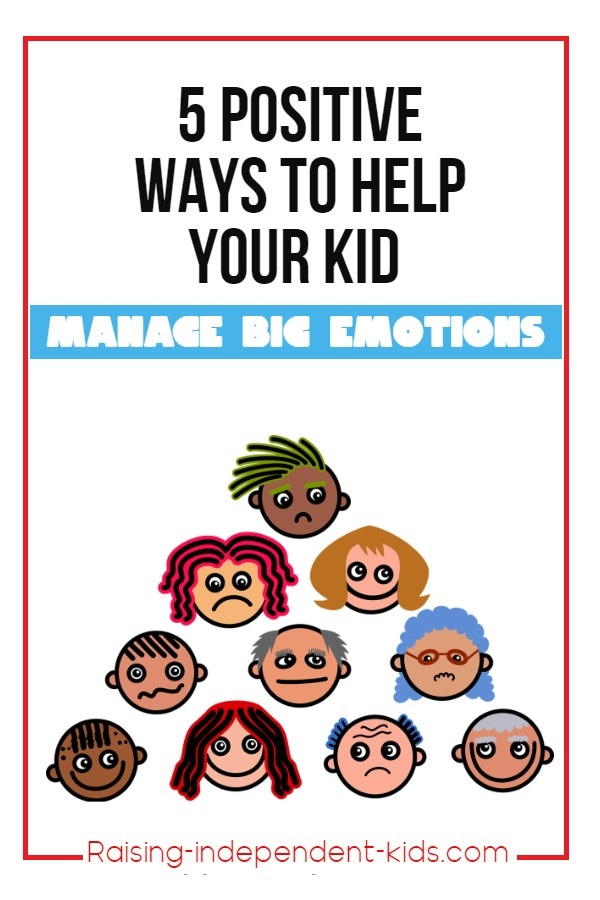 5 proven strategies to help your kid manage big emotions