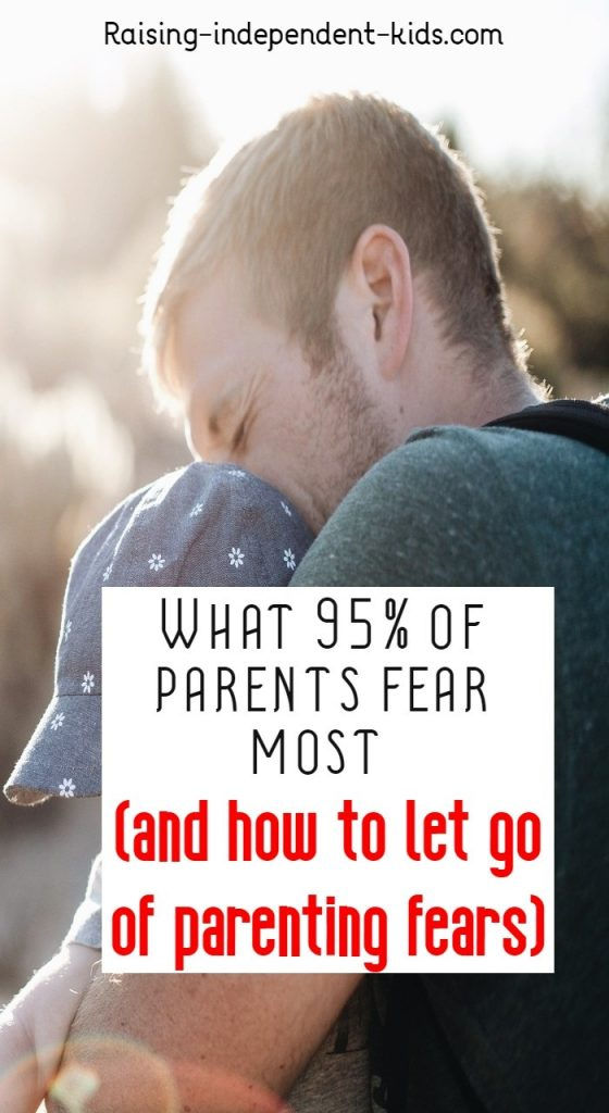 What 95% of parents fear most (and how to let go of parenting fears)