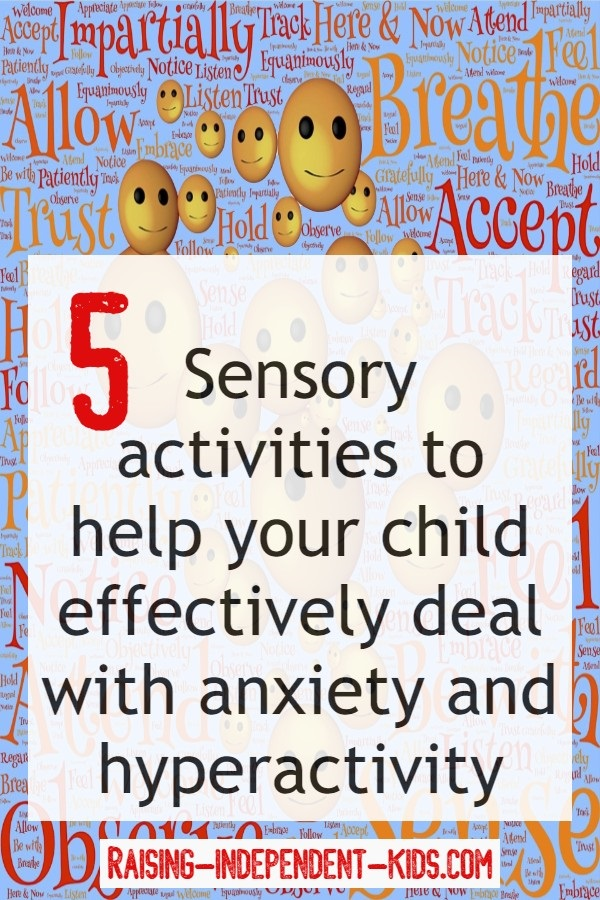 5 sensory activities to help your child effectively deal with anxiety and hyperactivity