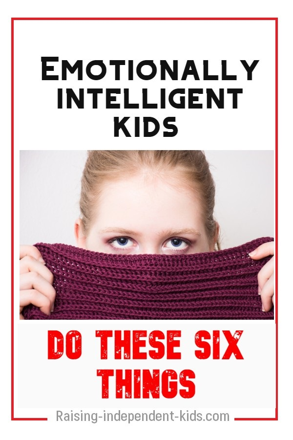 Emotionally intelligent kids do these six things