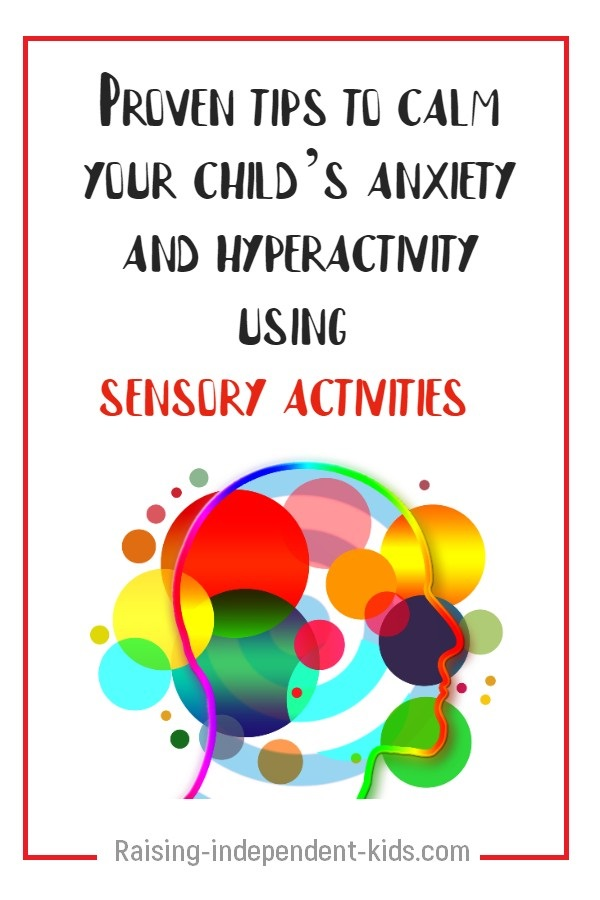 Proven tips to calm your child's anxiety and hyperactivity using sensory activities