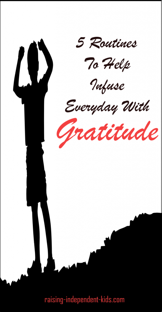 5 Routines To Help Infuse Everyday With Gratitude - Raising