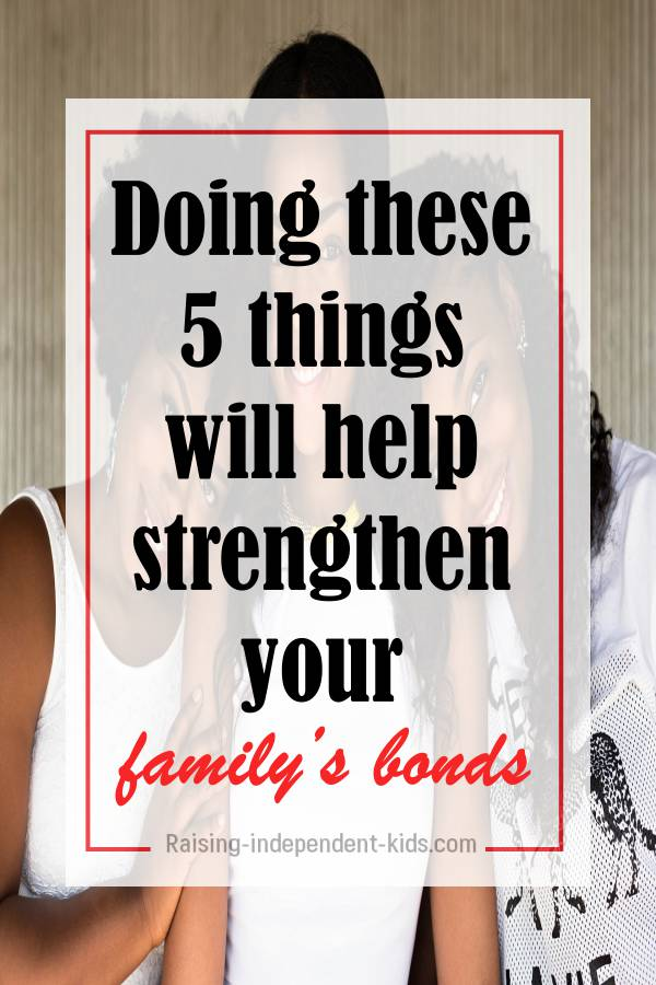 Tips to Strengthen Your Family's Bonds