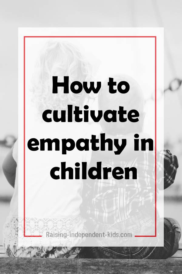 How to cultivate empathy in children