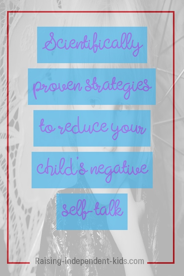 Scientifically proven strategies to reduce your child's negative self-talk