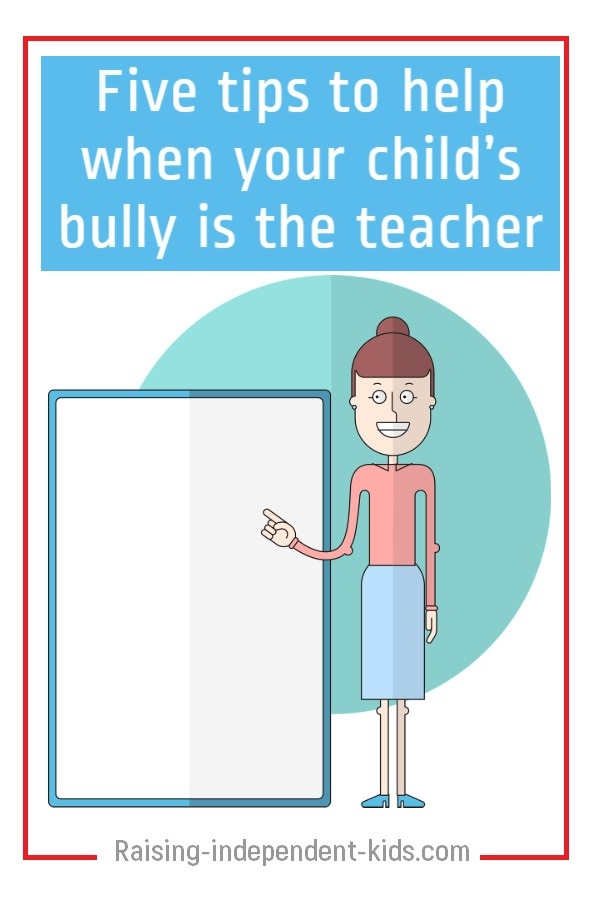 Five tips to help when your child's bully is the teacher
