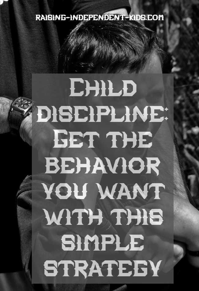 Child discipline: Get the behavior you want with this simple strategy