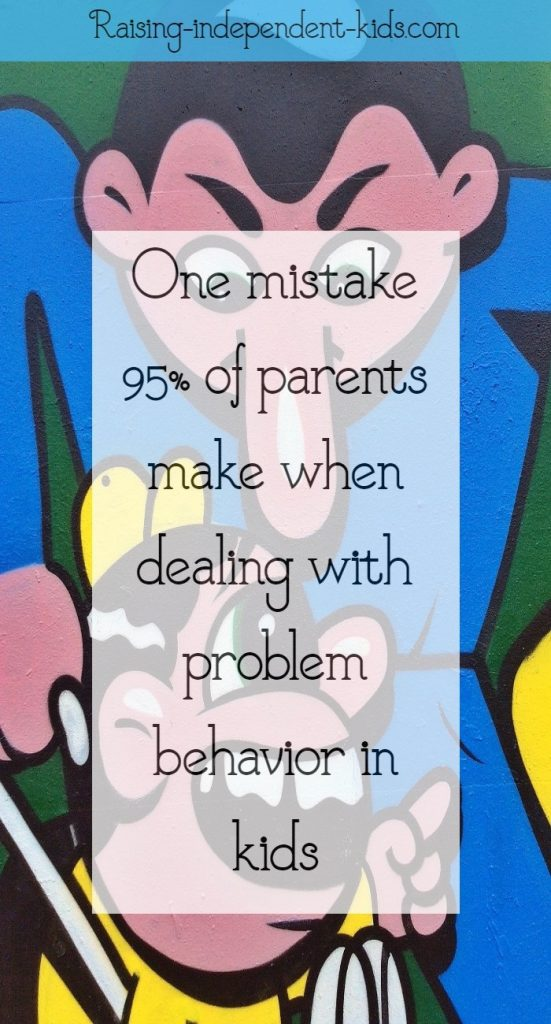 One mistake 95% of parents make when dealing with problem behavior in kids