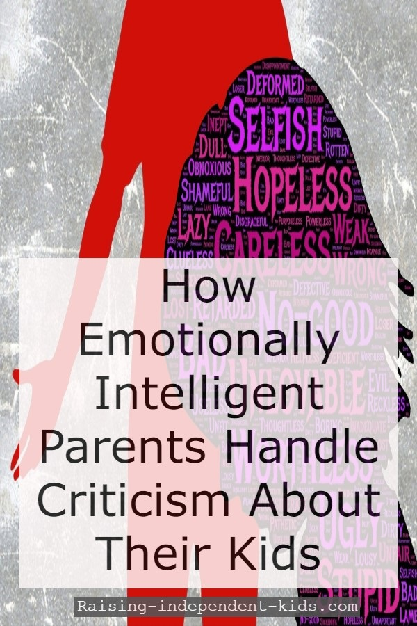 How Emotionally Intelligent Parents Handle Criticism About Their Kids