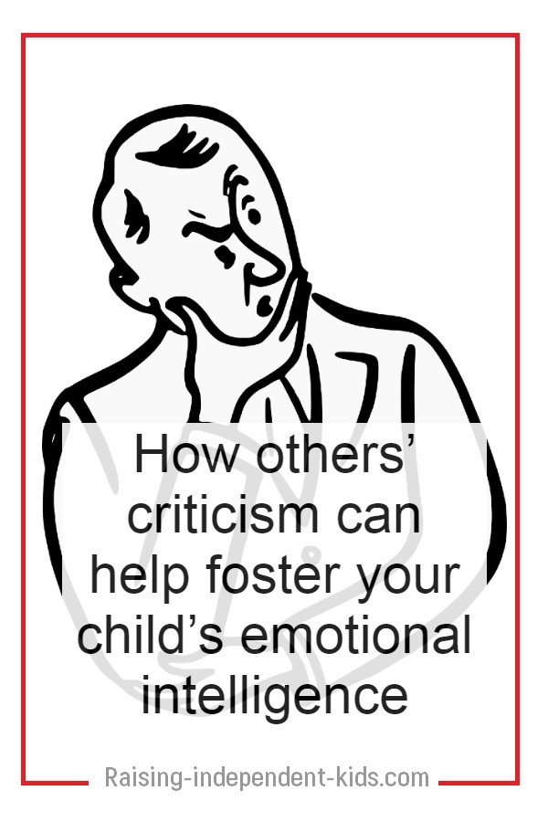 How others' criticism can help foster your child's emotional intelligence