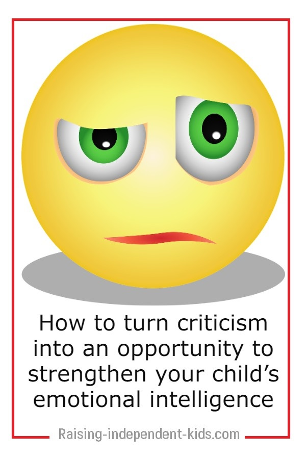 How to turn criticism into an opportunity to strengthen your child's emotional intelligence