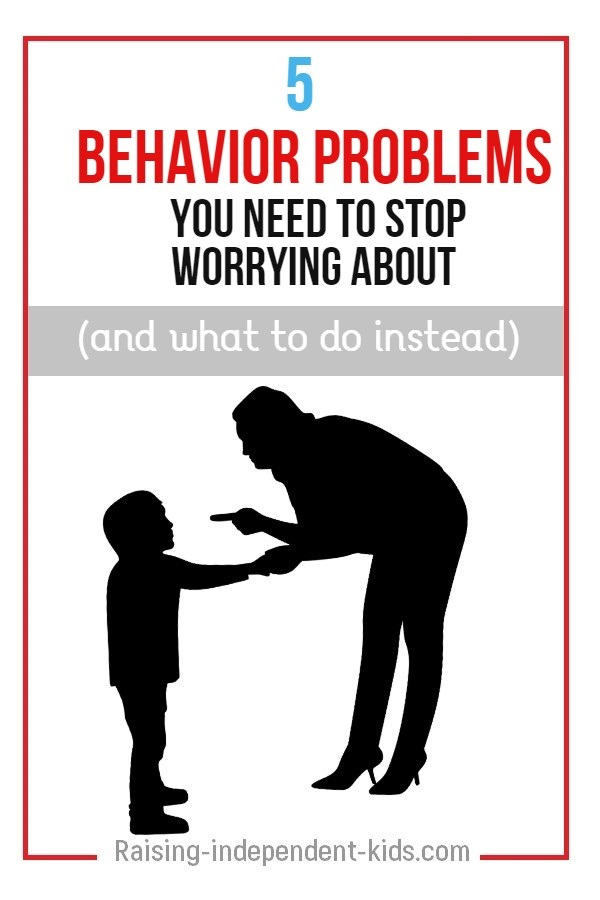 5 behavior problems you need to stop worrying about (and what to do instead)