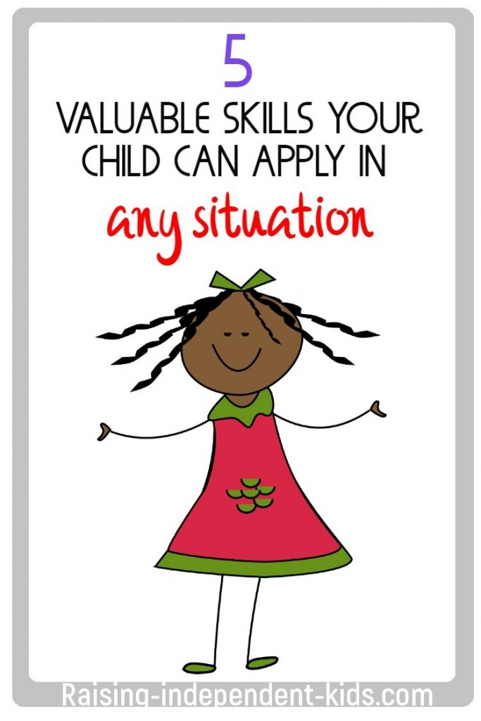 5 valuable skills your child can apply in any situation