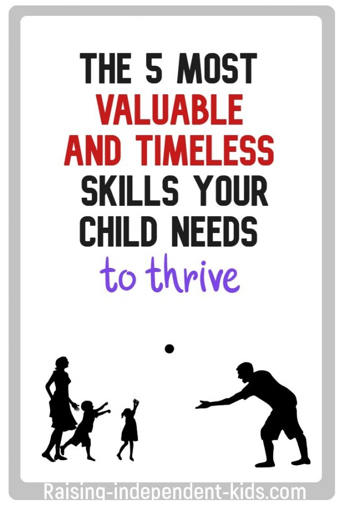 The 5 most valuable and timeless skills your child needs to thrive