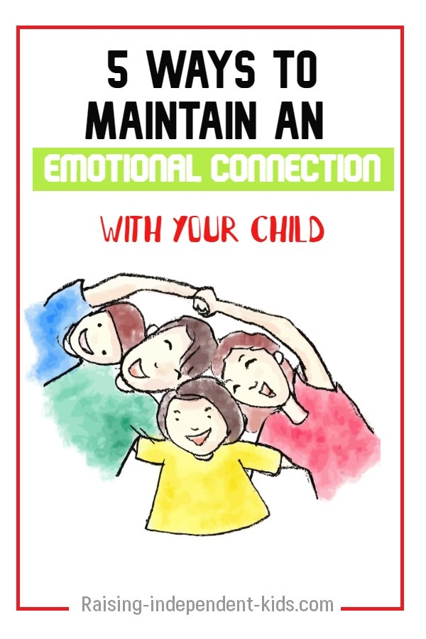 5 ways to maintain an emotional connection with your child