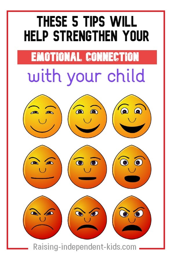 These 5 tips will help strengthen your emotional connection with your child