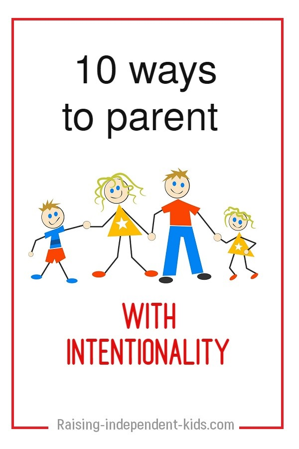 What you can start doing today to become more intentional in your parenting