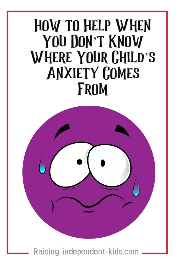 Help your child manage her anxiety